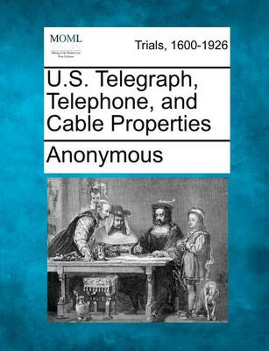 U.S. Telegraph, Telephone, and Cable Properties