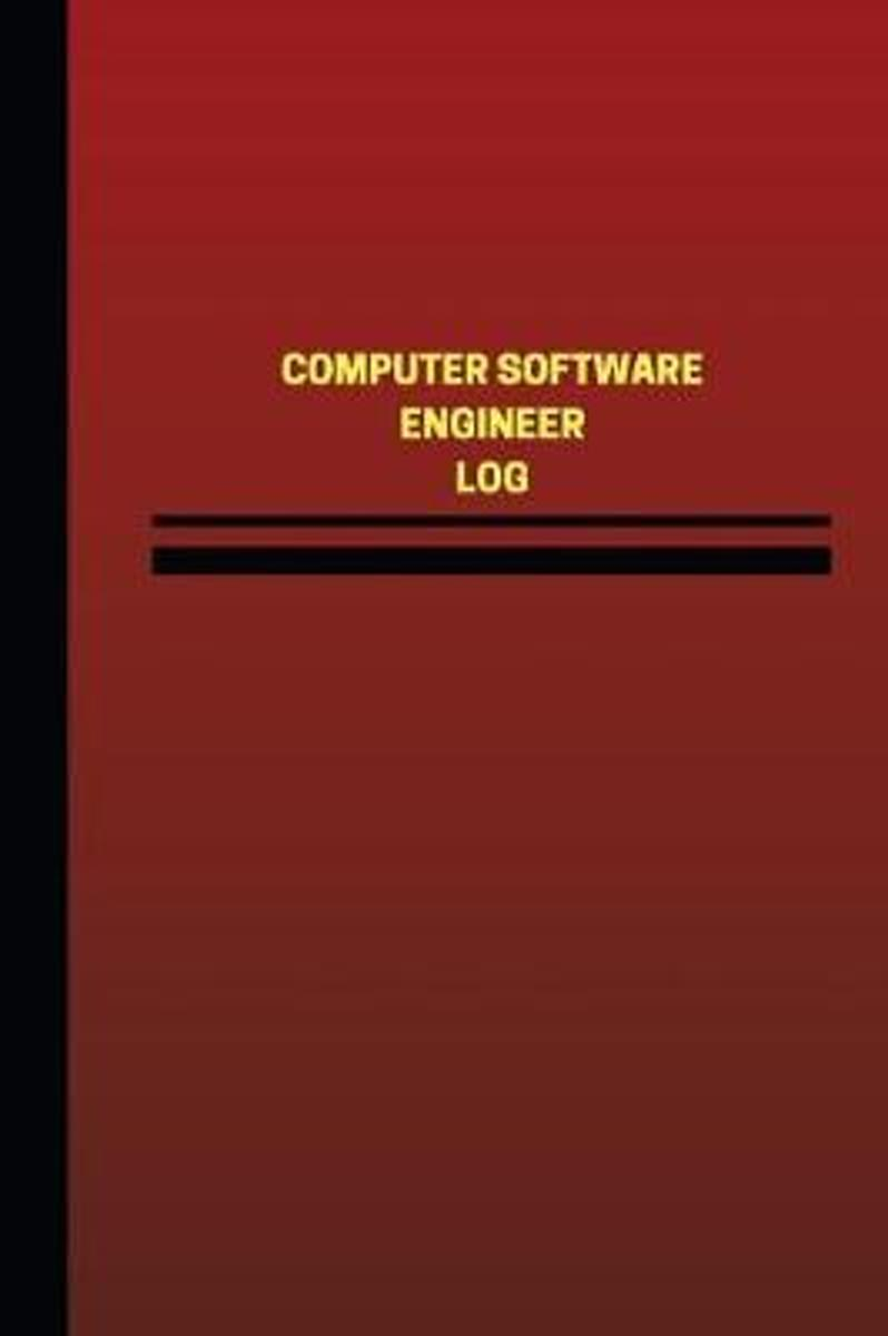 Computer Software Engineer Log (Logbook, Journal - 124 Pages, 6 X 9 Inches)