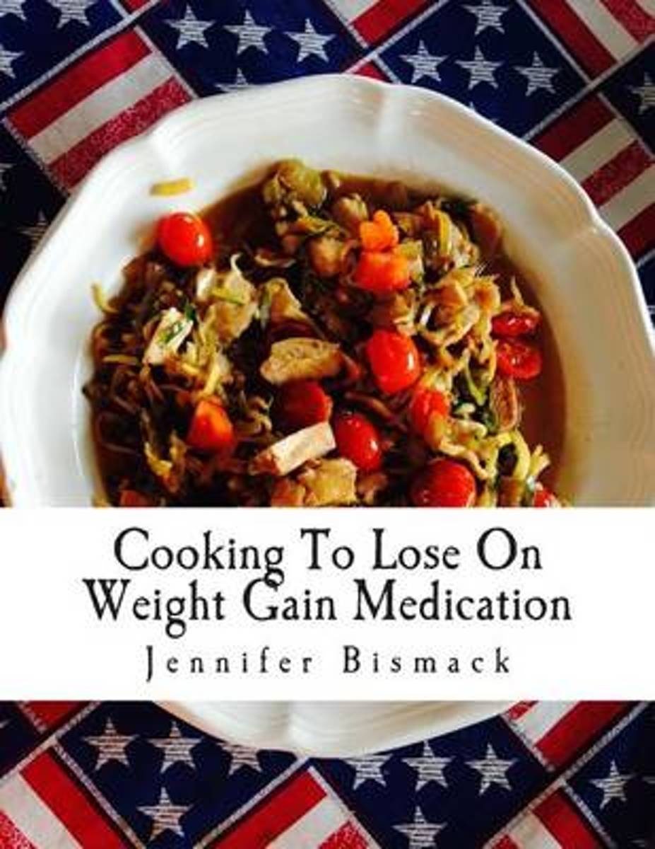 Cooking to Lose on Weight Gain Medication