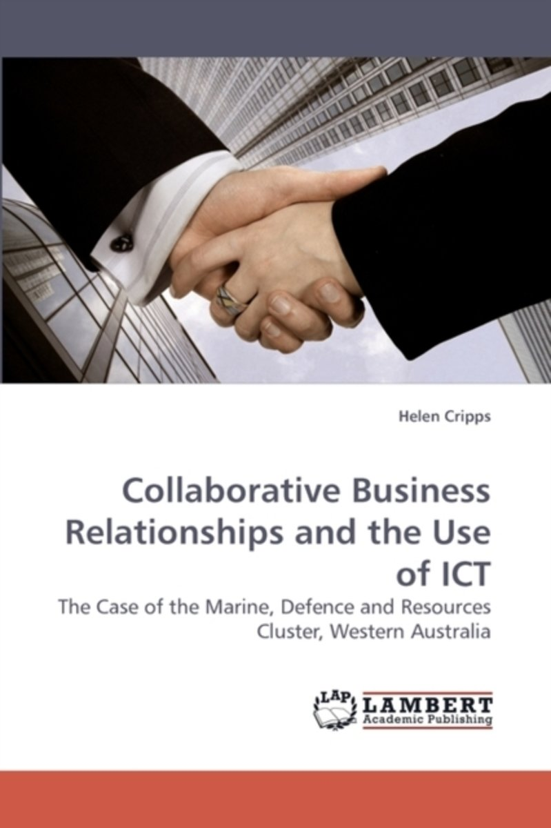Collaborative Business Relationships and the Use of Ict