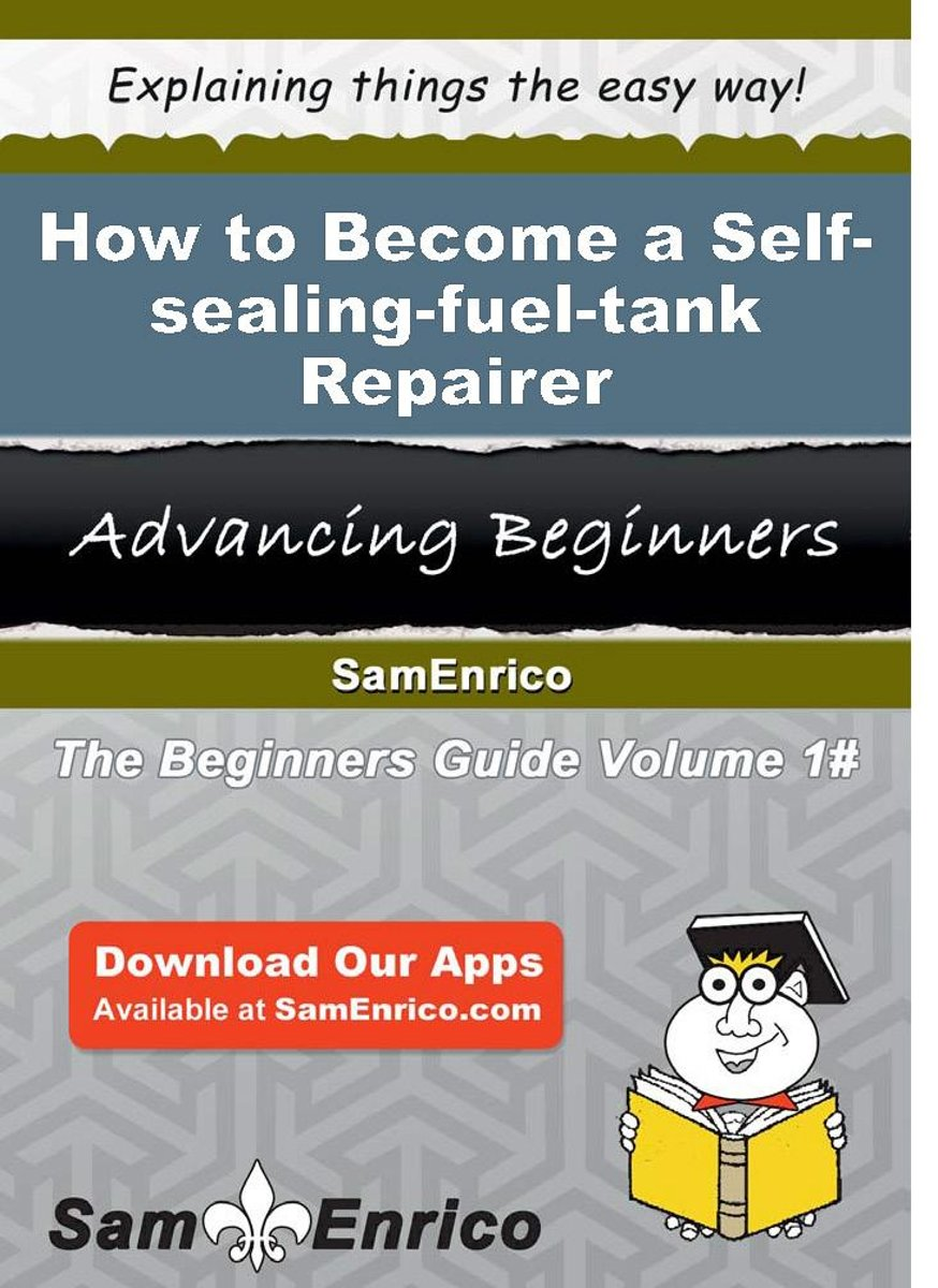 How to Become a Self-sealing-fuel-tank Repairer