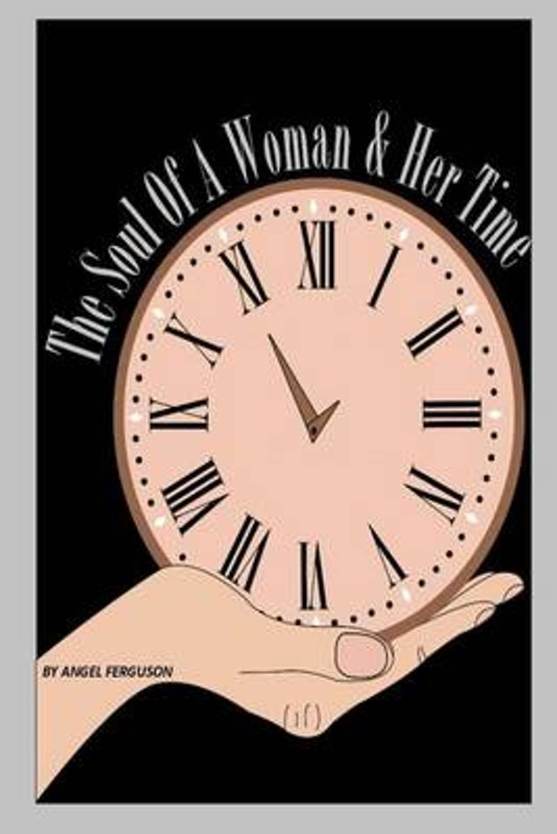 The Soul of a Woman & Her Time