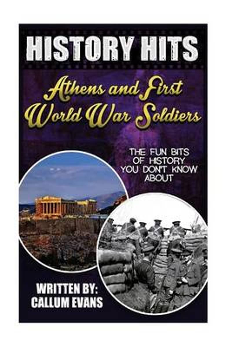 The Fun Bits of History You Don't Know about Athens and First World War Soldiers