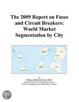 The 2009 Report on Fuses and Circuit Breakers