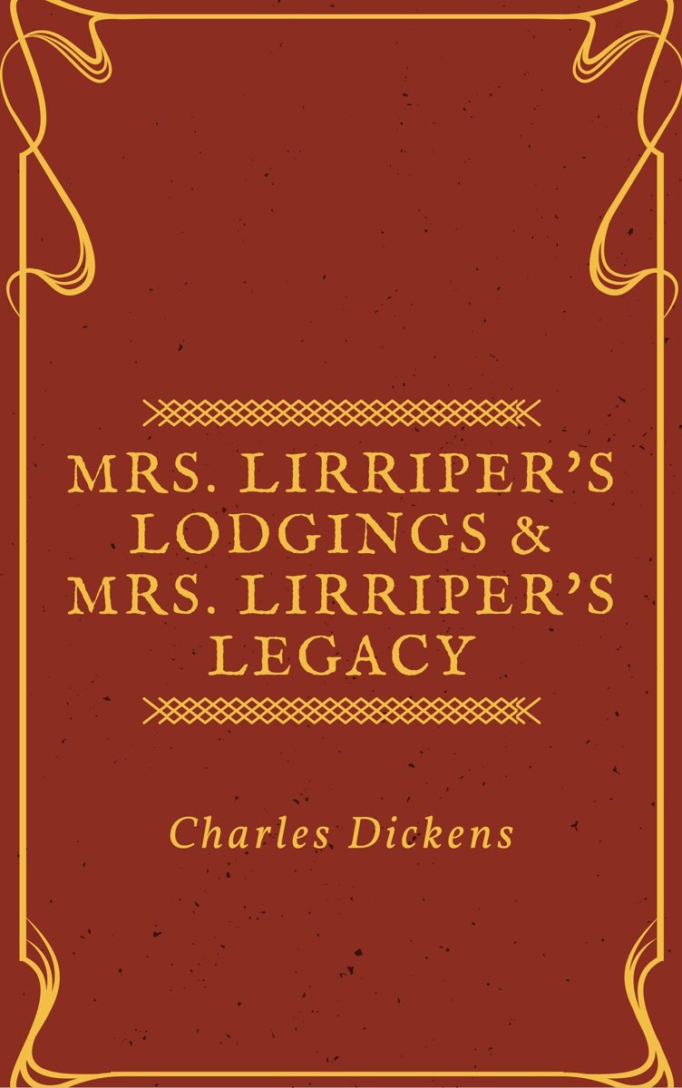 Mrs. Lirriper's Lodgings & Mrs. Lirriper's Legacy (Annotated)