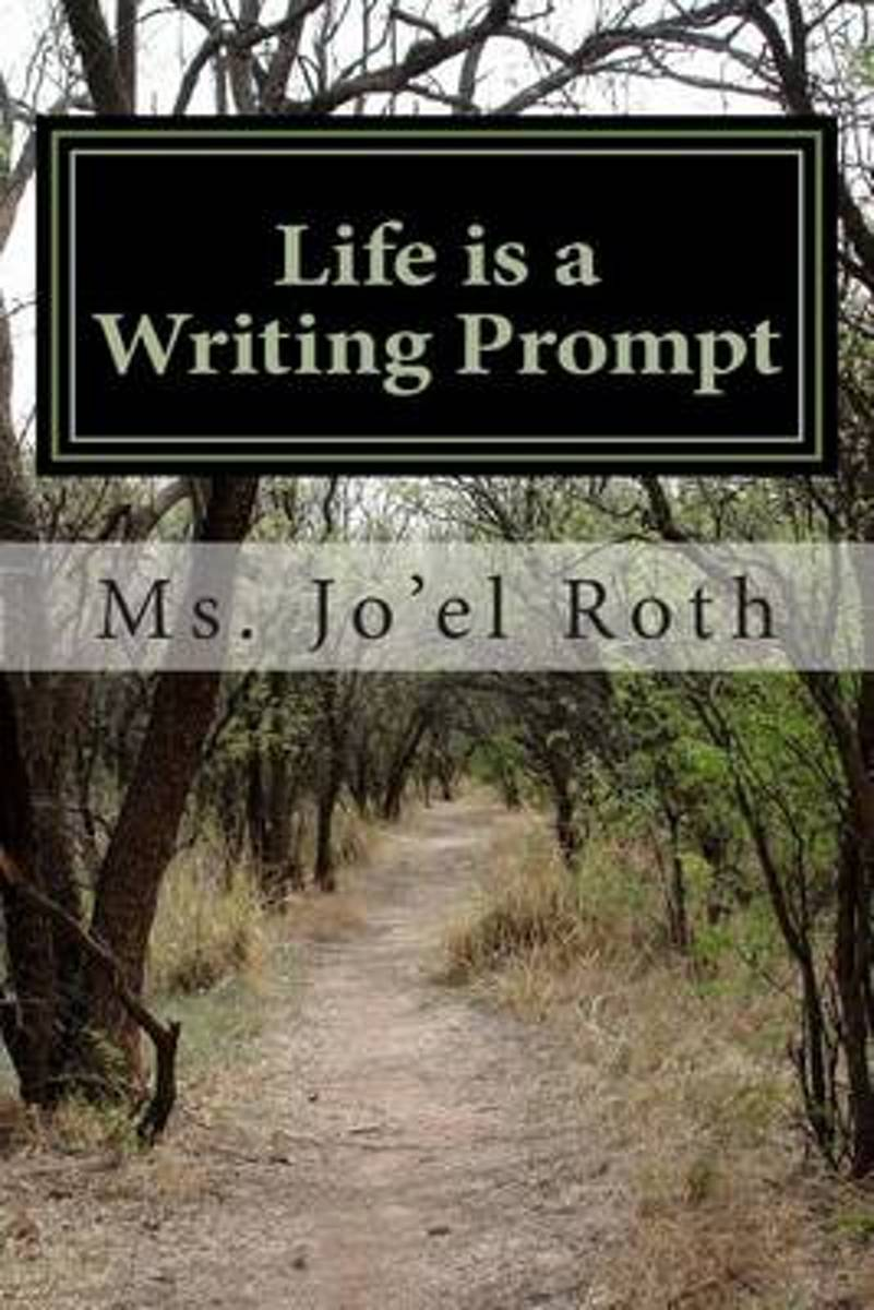 Life Is a Writing Prompt