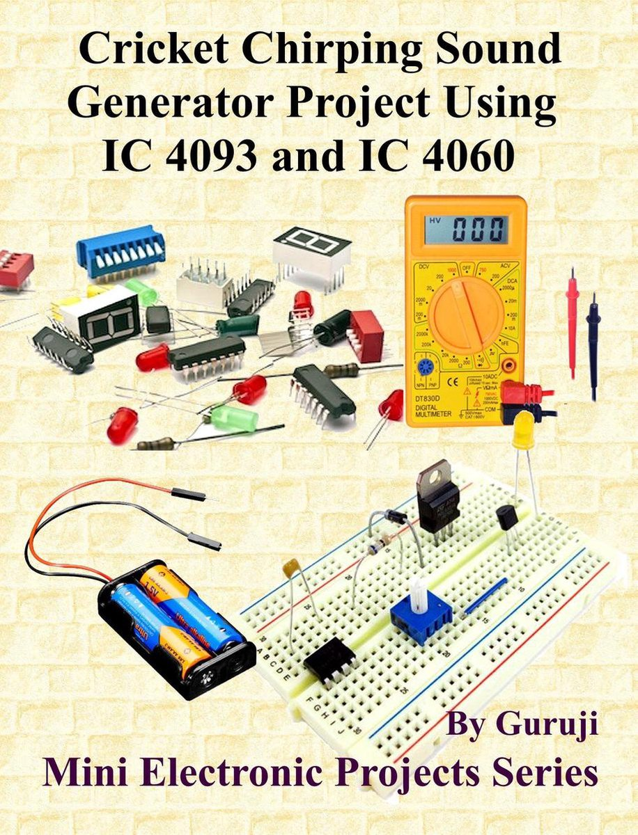 Cricket Chirping Sound Generator Project Using IC 4093 and IC 4060