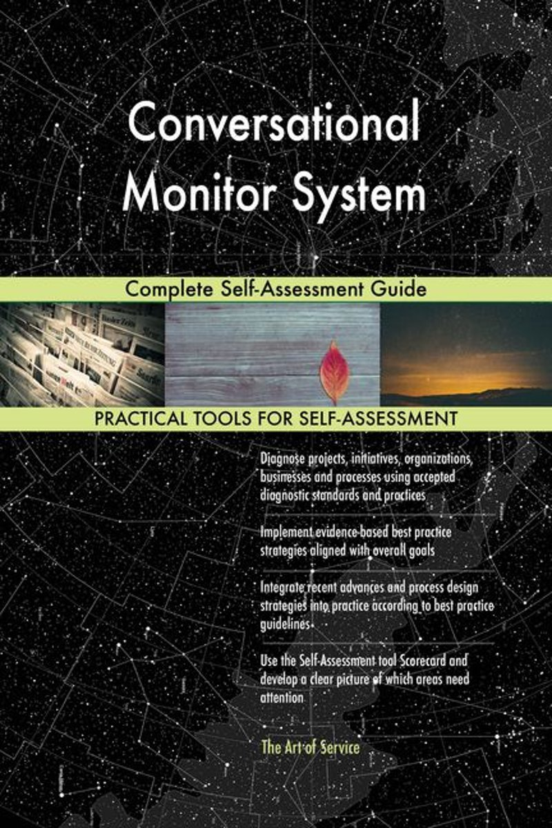 Conversational Monitor System Complete Self-Assessment Guide
