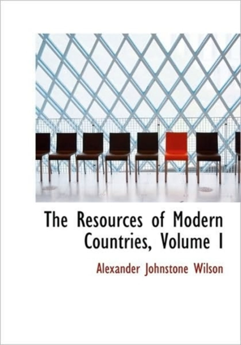 The Resources of Modern Countries, Volume I