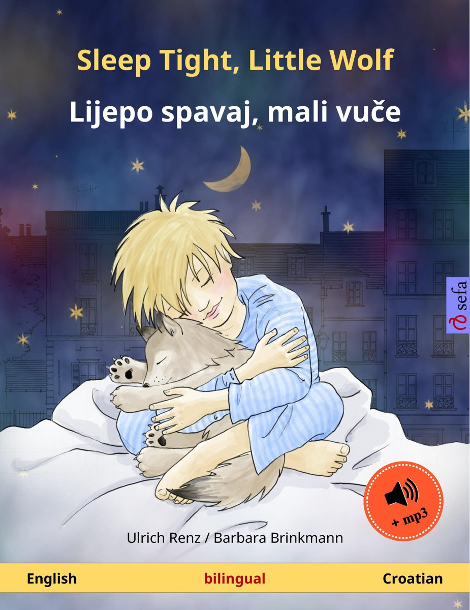 Sleep Tight, Little Wolf – Lijepo spavaj, mali vuče (English – Croatian). Bilingual children's book with mp3 audiobook for download, age 2-4 and up