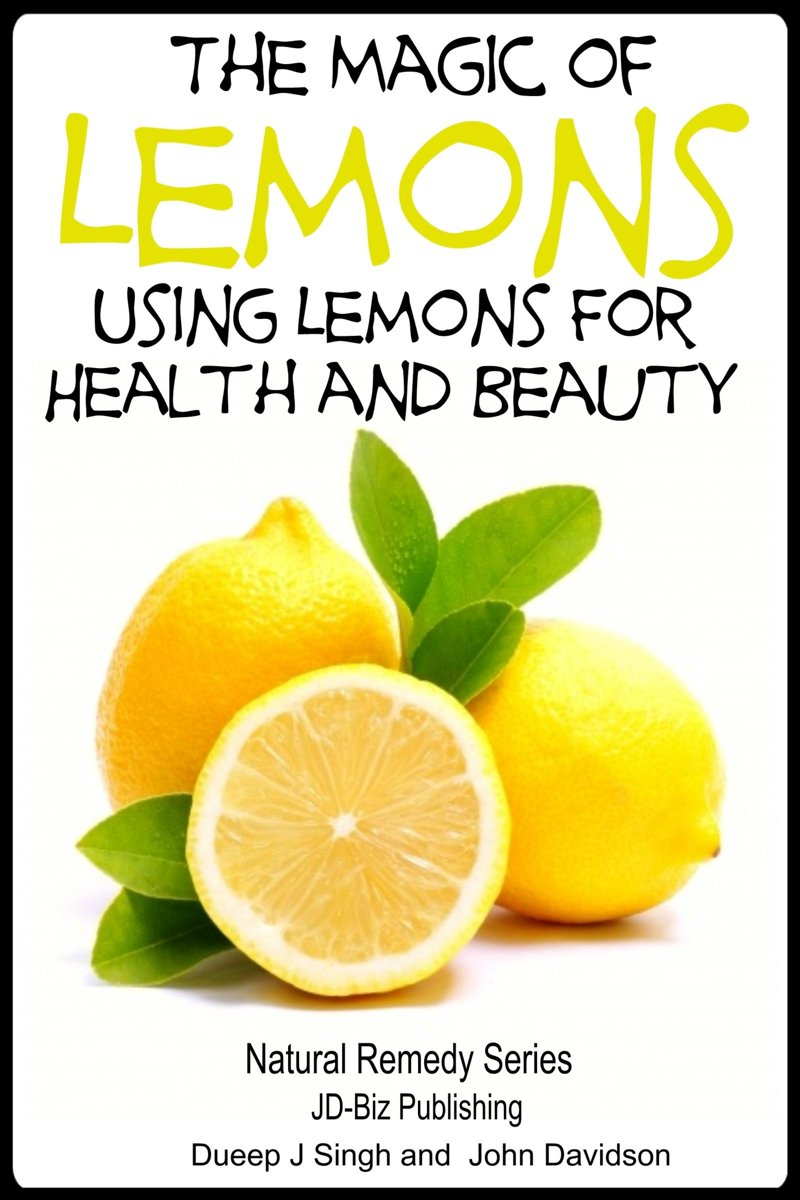 The Magic of Lemons: Using Lemons for Health and Beauty