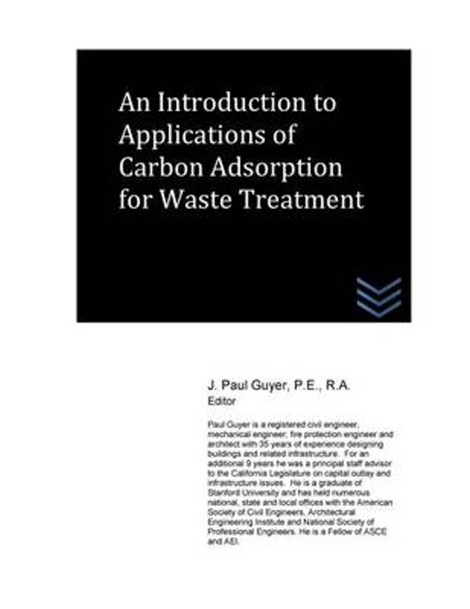 An Introduction to Applications of Carbon Adsorption for Waste Treatment