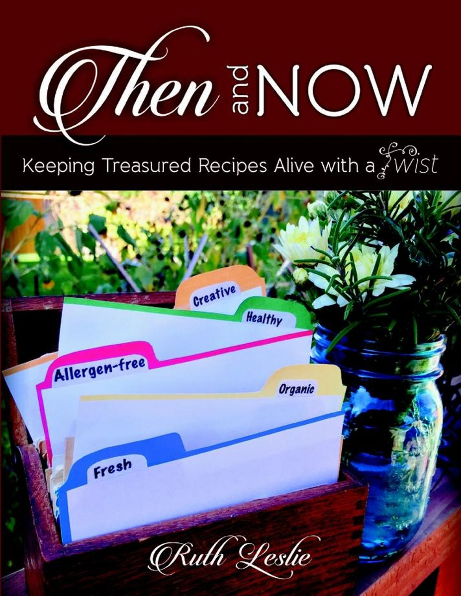 Then and Now: Keeping Treasured Recipes Alive With a Twist