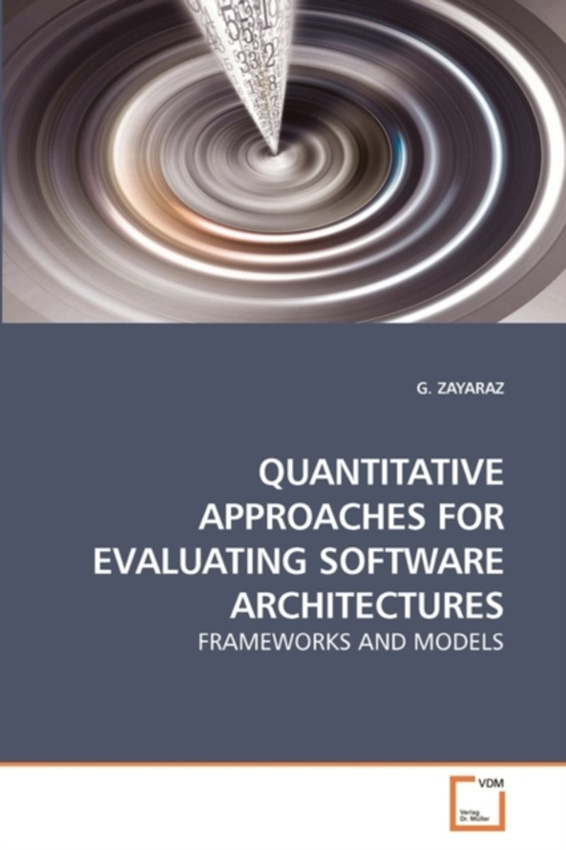 Quantitative Approaches for Evaluating Software Architectures