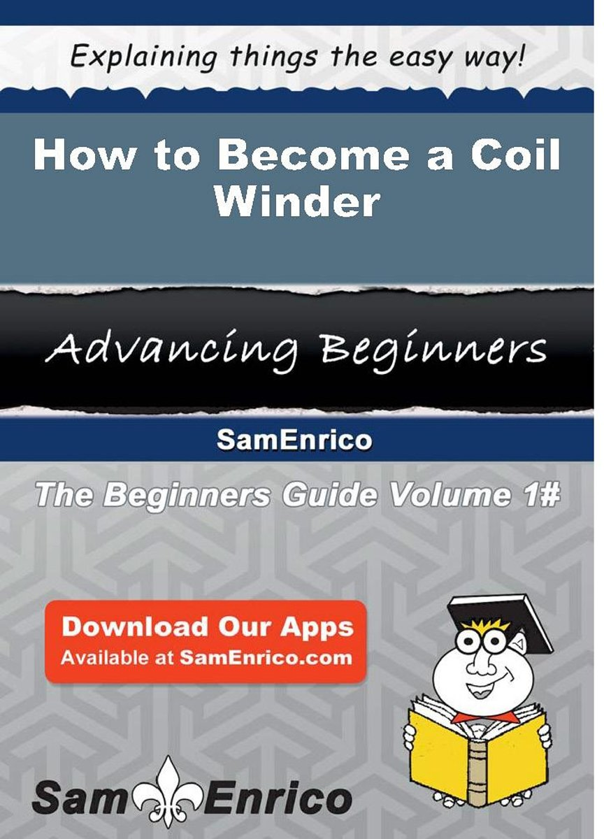 How to Become a Coil Winder