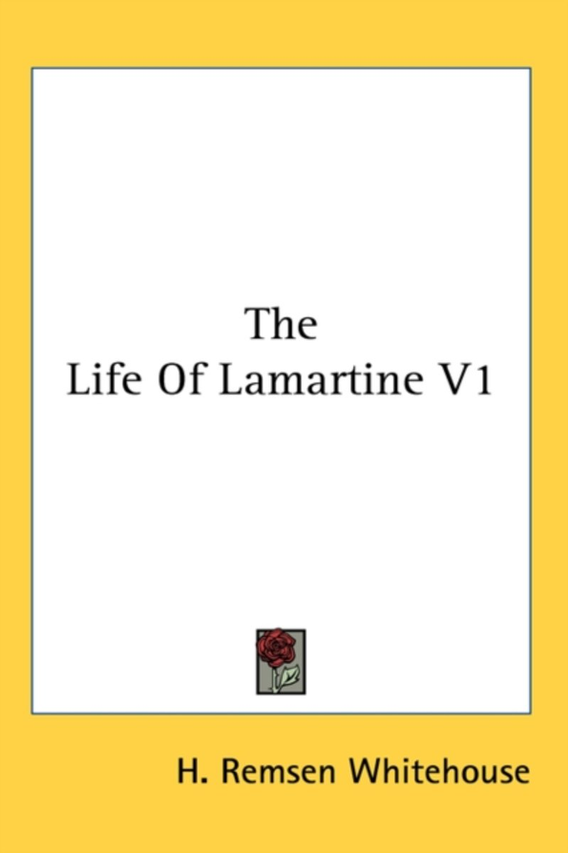 The Life of Lamartine V1