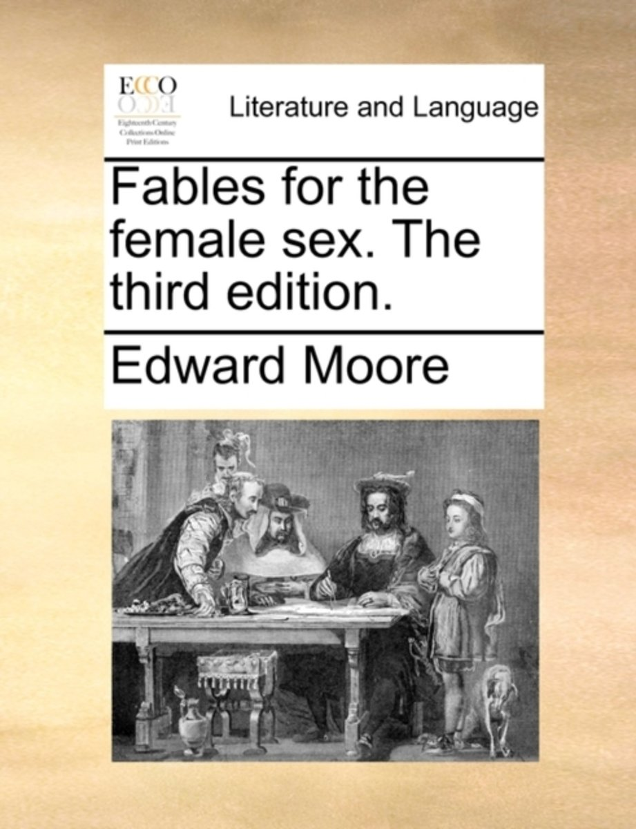 Fables for the Female Sex. the Third Edition.