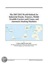 The 2007-2012 World Outlook for Industrial Trucks, Tractors, Mobile Straddle Carriers and Cranes, and Automatic Stacking Machines