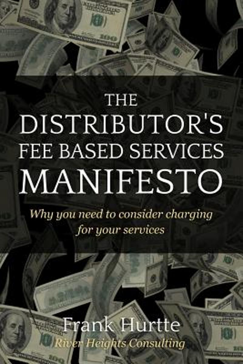 The Distributor's Fee Based Services Manifesto