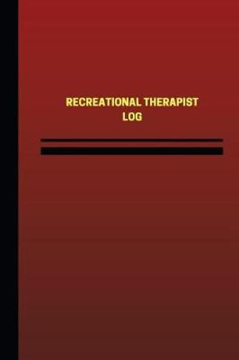Recreational Therapist Log (Logbook, Journal - 124 Pages, 6 X 9 Inches)