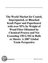 The World Market for Coated, Impregnated, Or Bleached Kraft Paper and Paperboard with Over 95% by Weight of Wood Fiber Obtained by Chemical Process An
