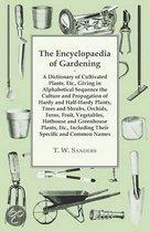 The Encyclopaedia of Gardening - A Dictionary of Cultivated Plants, Giving in Alphabetical Sequence the Culture and Propagation of Hardy and Half-Hard