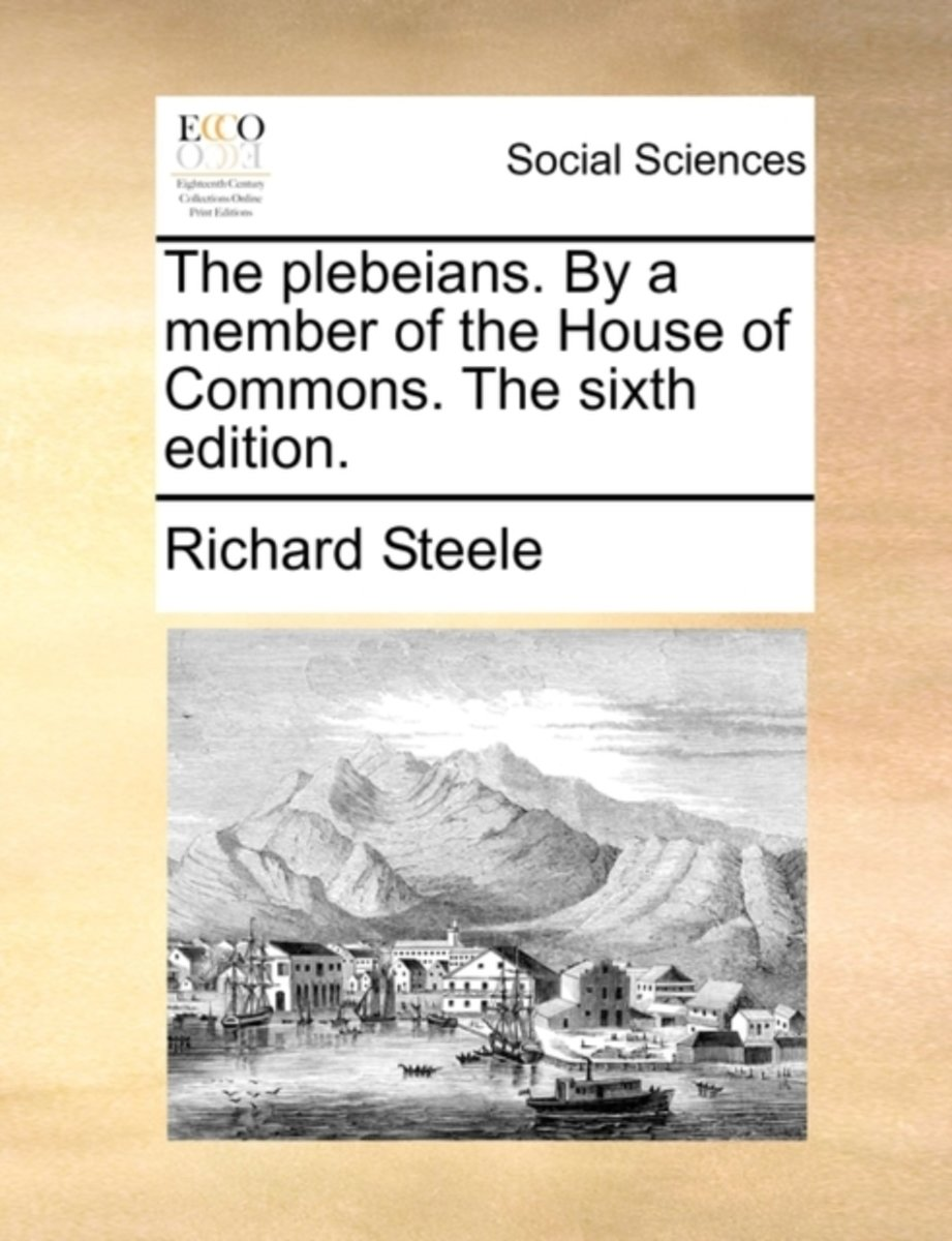 The Plebeians. by a Member of the House of Commons. the Sixth Edition