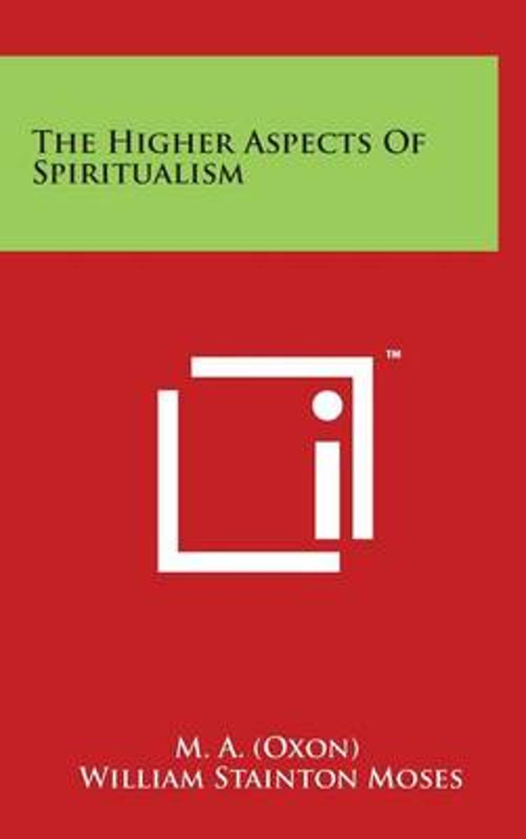 The Higher Aspects of Spiritualism
