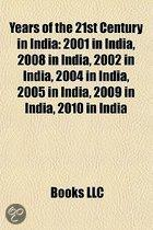 Years of the 21st Century in India: 2001 in India, 2008 in India, 2002 in India, 2004 in India, 2005 in India, 2009 in India, 2010 in India