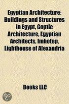 Egyptian Architecture: Bibliotheca Alexandrina, Buildings and Structures in Egypt, Coptic Architecture, Egyptian Architects
