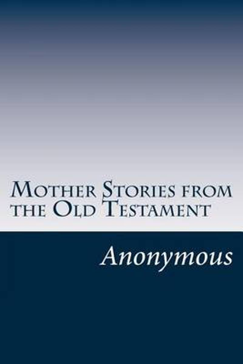 Mother Stories from the Old Testament