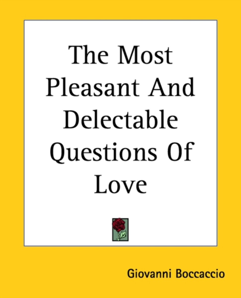 The Most Pleasant And Delectable Questions Of Love