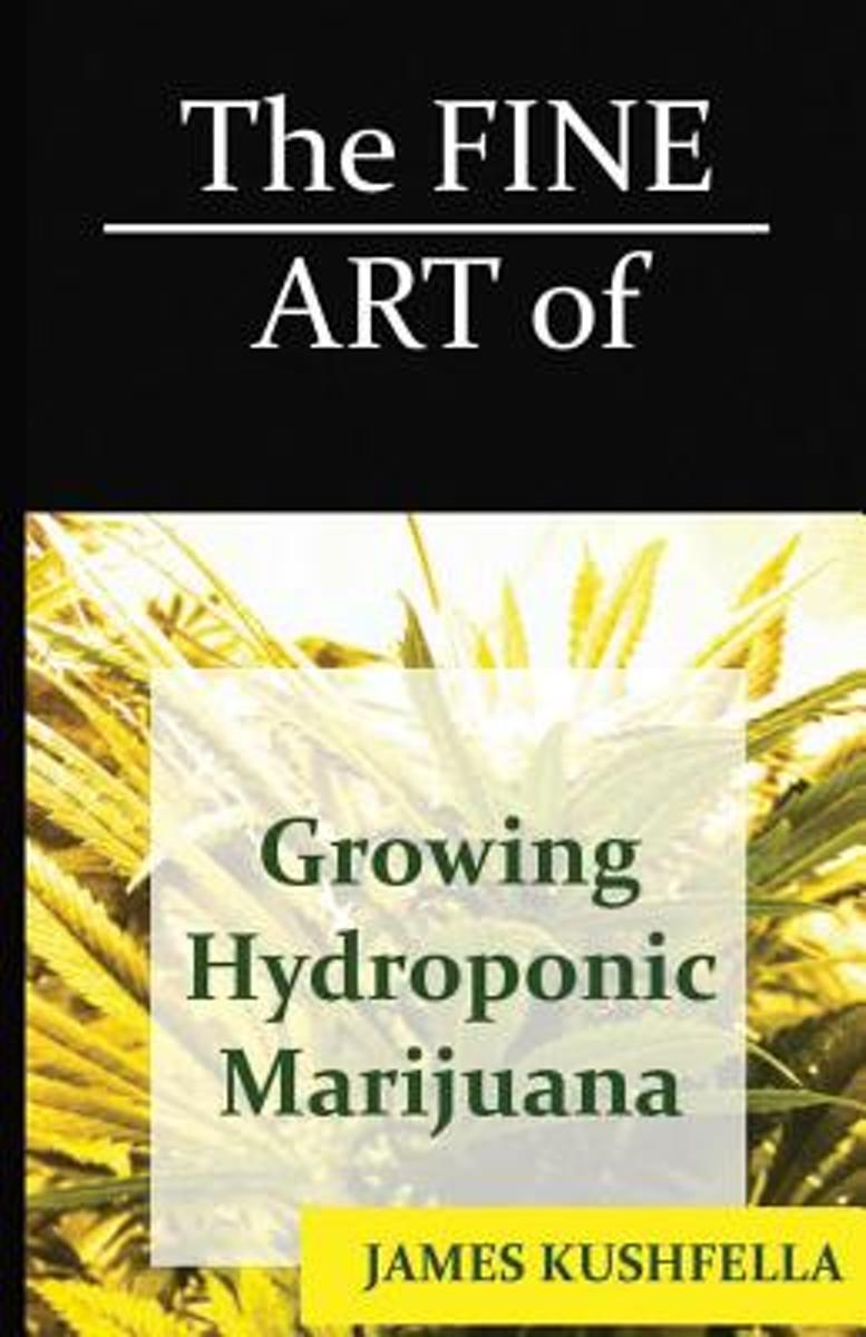 The Fine Art of Growing Hydroponic Marijuana