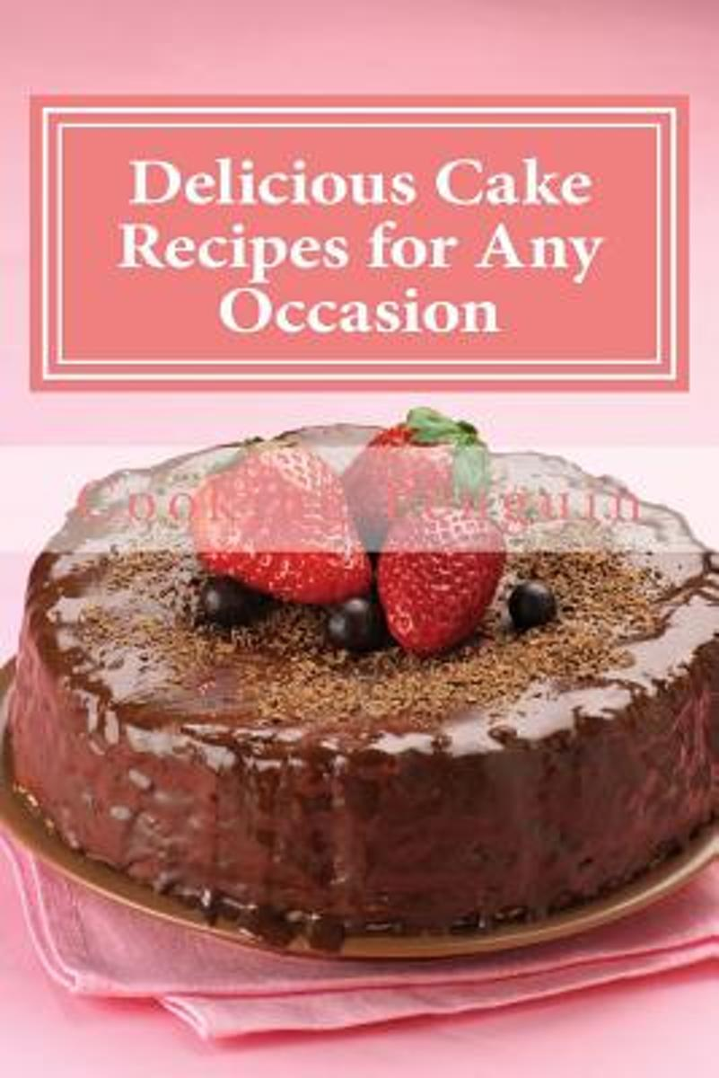 Delicious Cake Recipes for Any Occasion