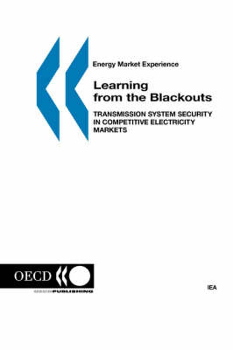 Learning from the Blackouts, Transmission System Security in Competitive Electricity Markets