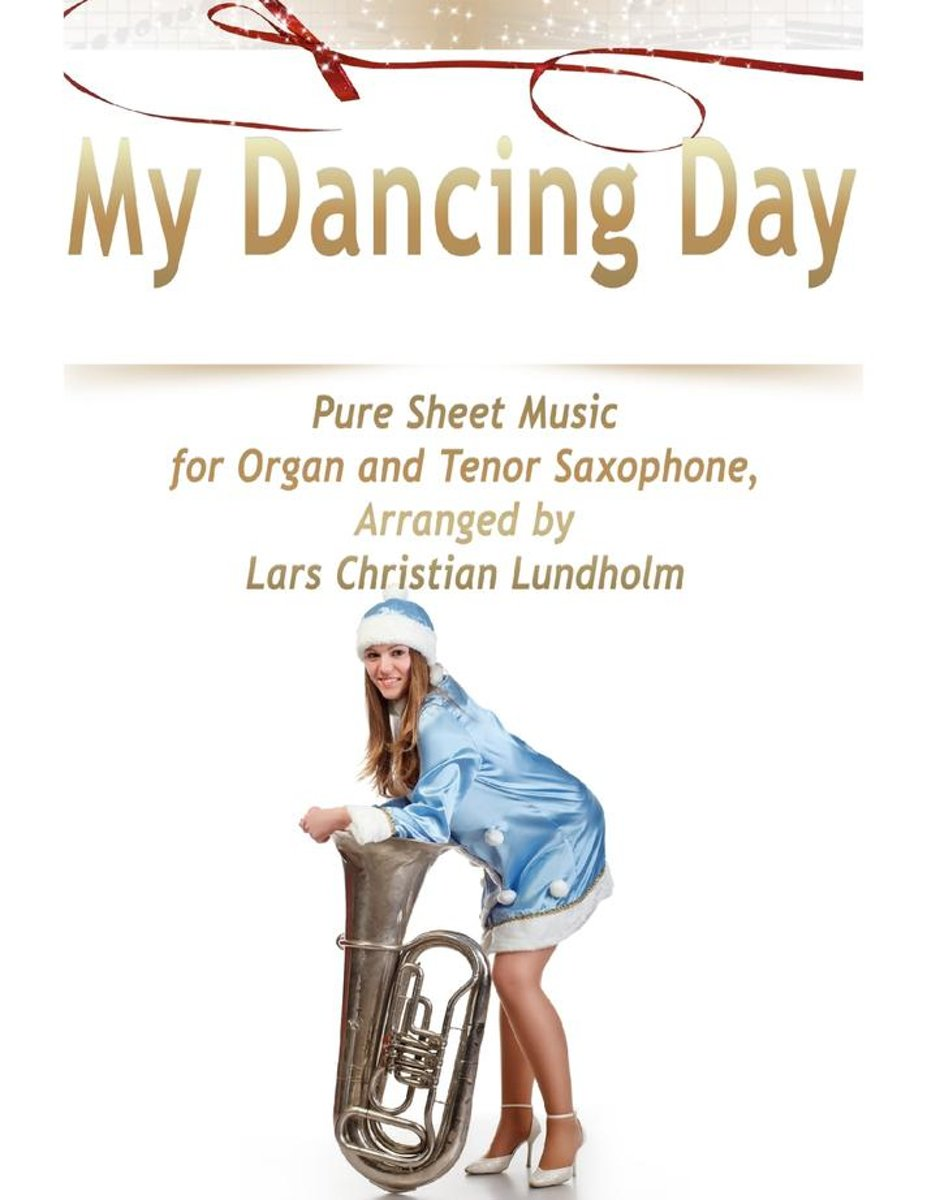 My Dancing Day Pure Sheet Music for Organ and Tenor Saxophone, Arranged by Lars Christian Lundholm