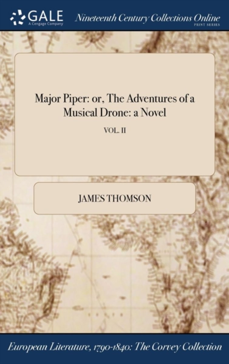 Major Piper: Or, the Adventures of a Musical Drone: A Novel; Vol. II