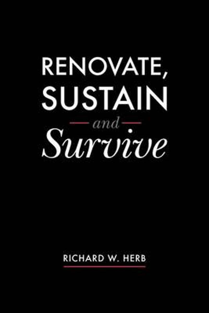 Renovate, Sustain and Survive