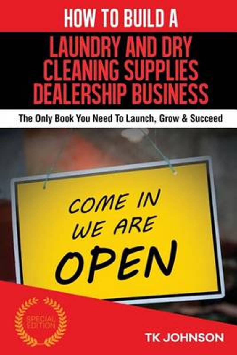 How to Build a Laundry and Dry Cleaning Supplies Dealership Business (Special Ed