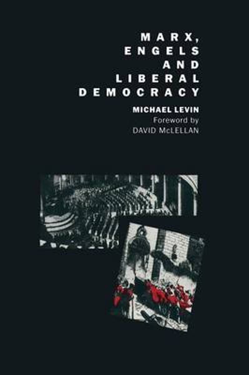 Marx, Engels and Liberal Democracy