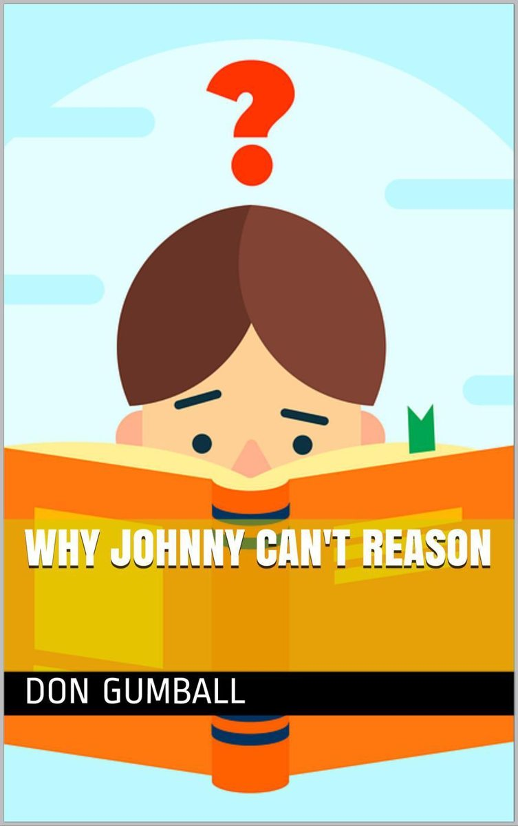 Why Johnny Can't Reason