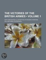 The Victories Of The British Armies (Volume 1); With Anecdotes Illustrative Of Modern Warfare