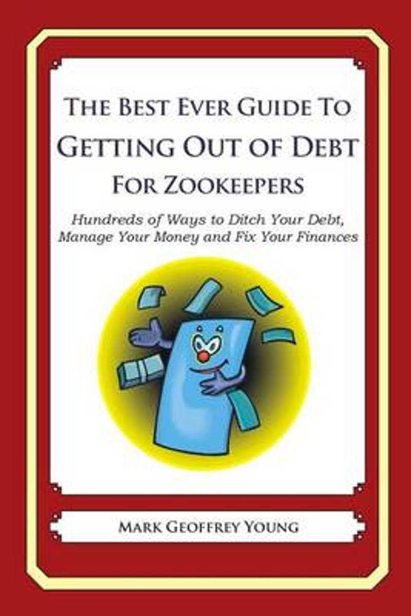 The Best Ever Guide to Getting Out of Debt for Zookeepers