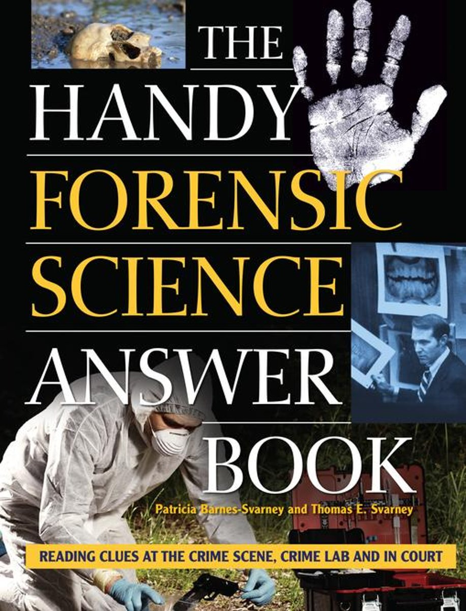 The Handy Forensic Science Answer Book
