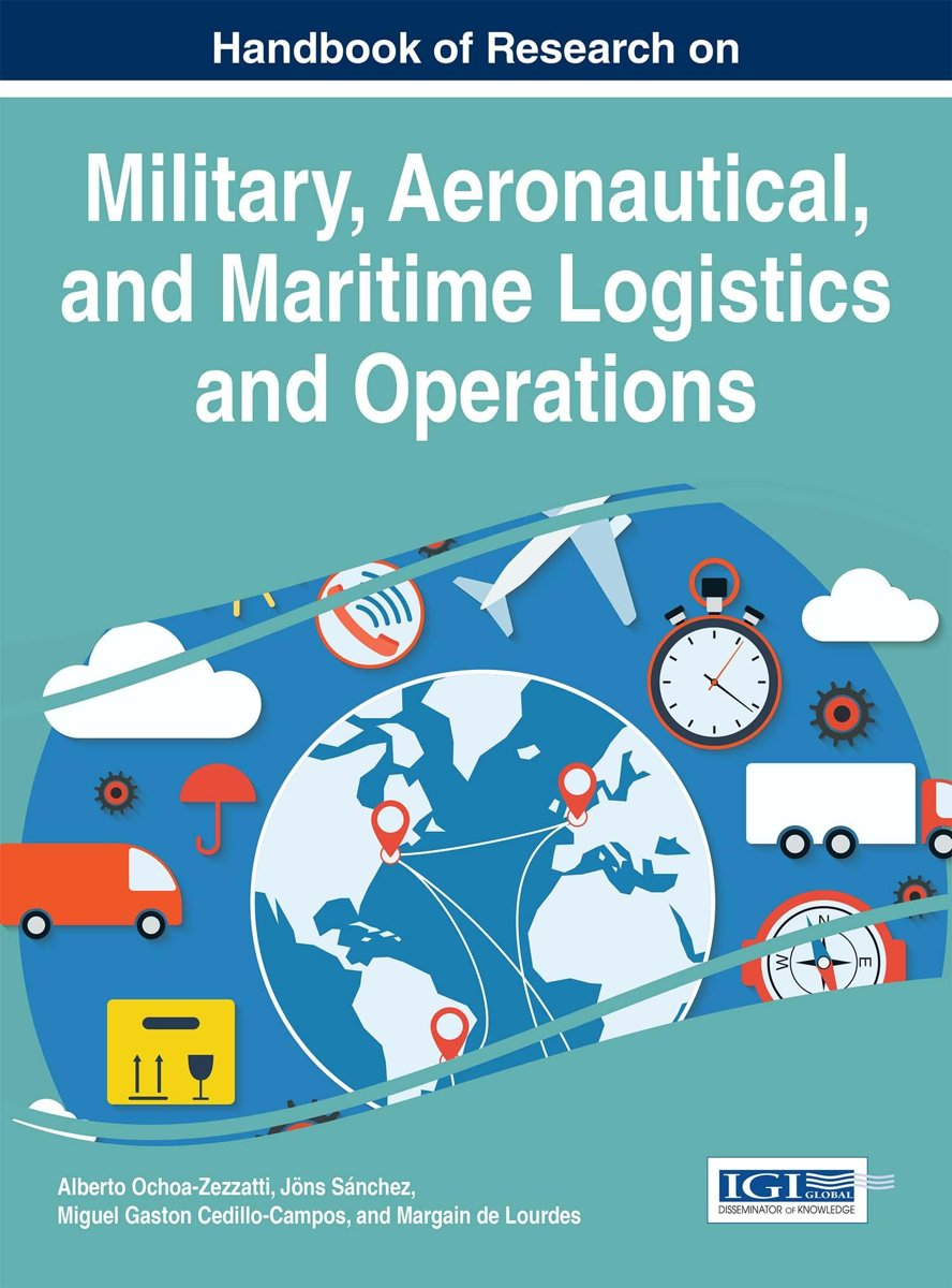 Handbook of Research on Military, Aeronautical, and Maritime Logistics and Operations
