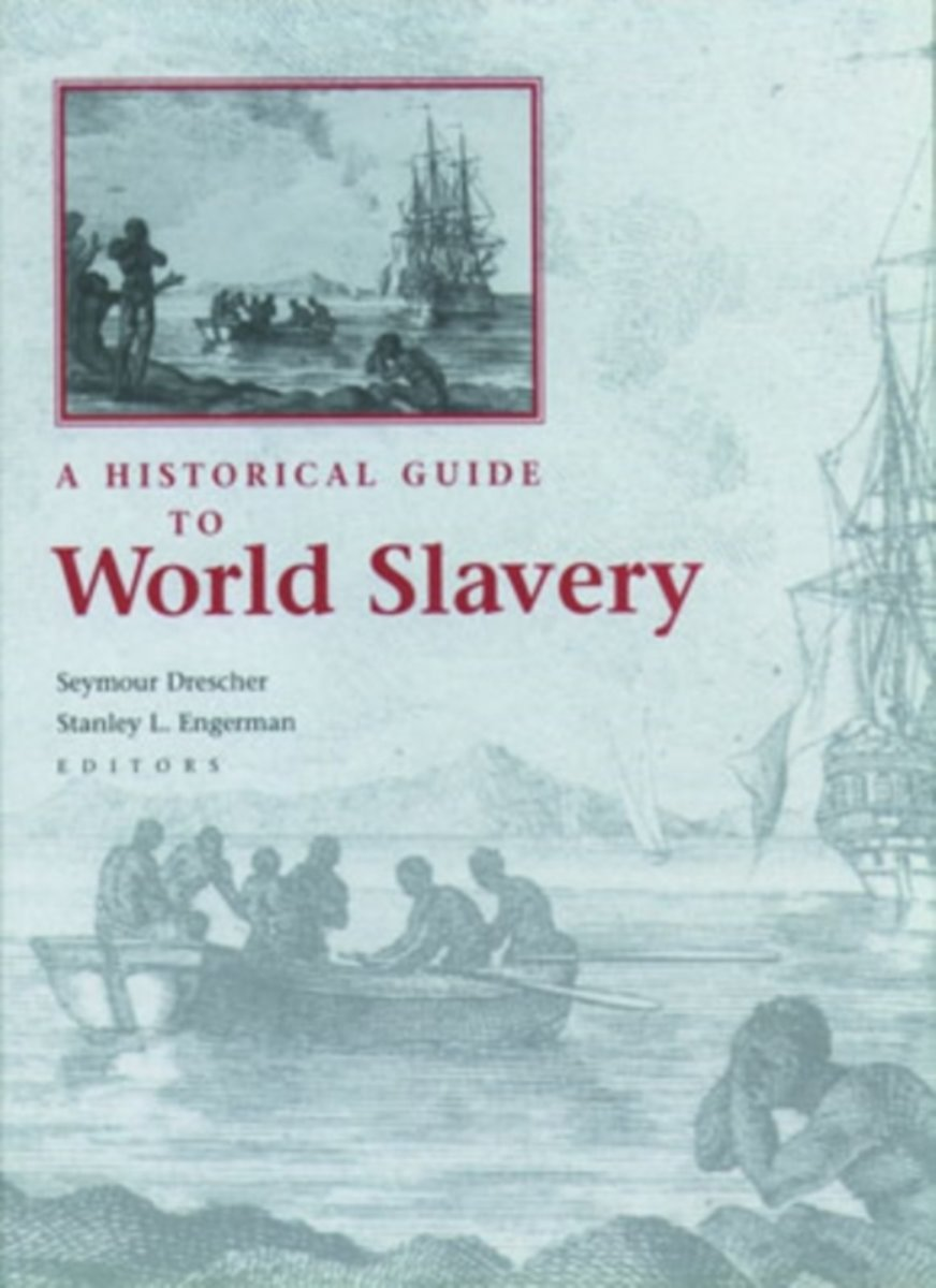 A Historical Guide to World Slavery
