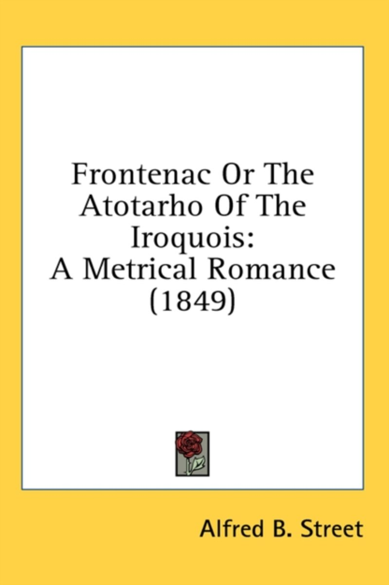 Frontenac or the Atotarho of the Iroquois