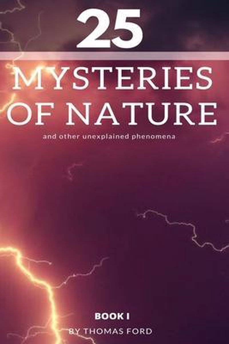 25 mysteries of nature and other unexplained phenomena