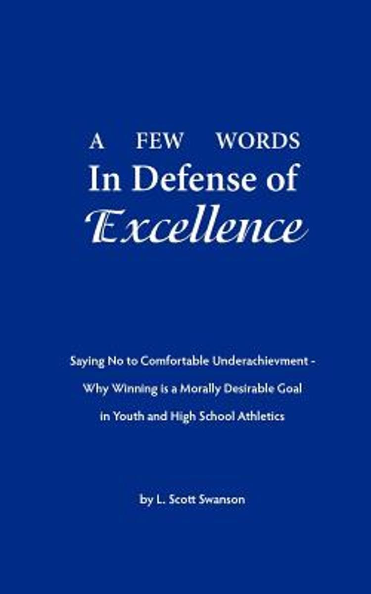 A Few Words in Defense of Excellence
