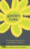 Garden Rules: The Snappy Synopsis for the Modern Gardener